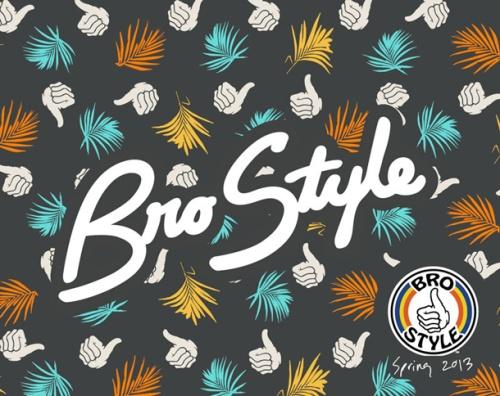Bro-Style
